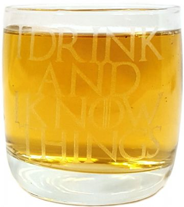 """I Drink and I Know Things"" Game of Thrones Inspired Whiskey Tumbler Glass"